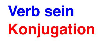 Konjugation deutsch sein Konjugation ser